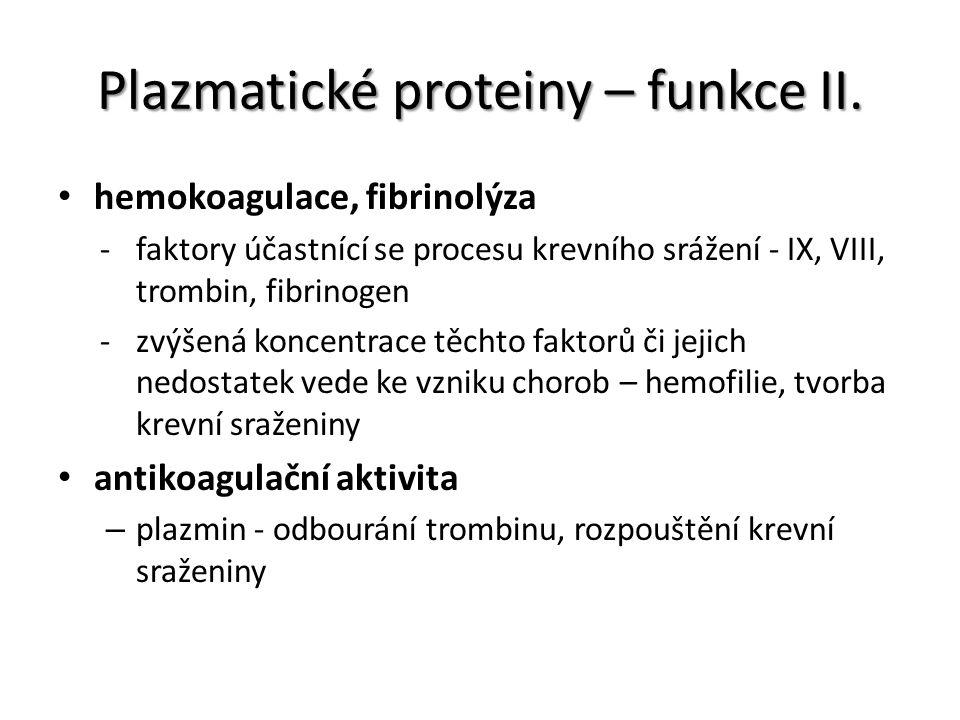 Plazmatické proteiny – funkce II.