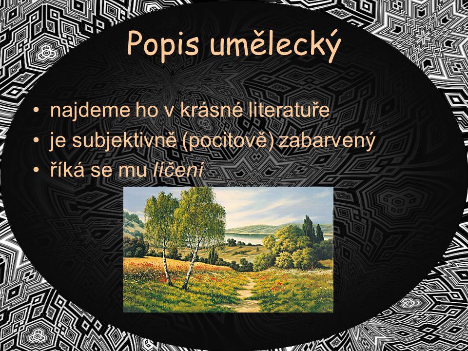Popis umělecký najdeme ho v krásné literatuře