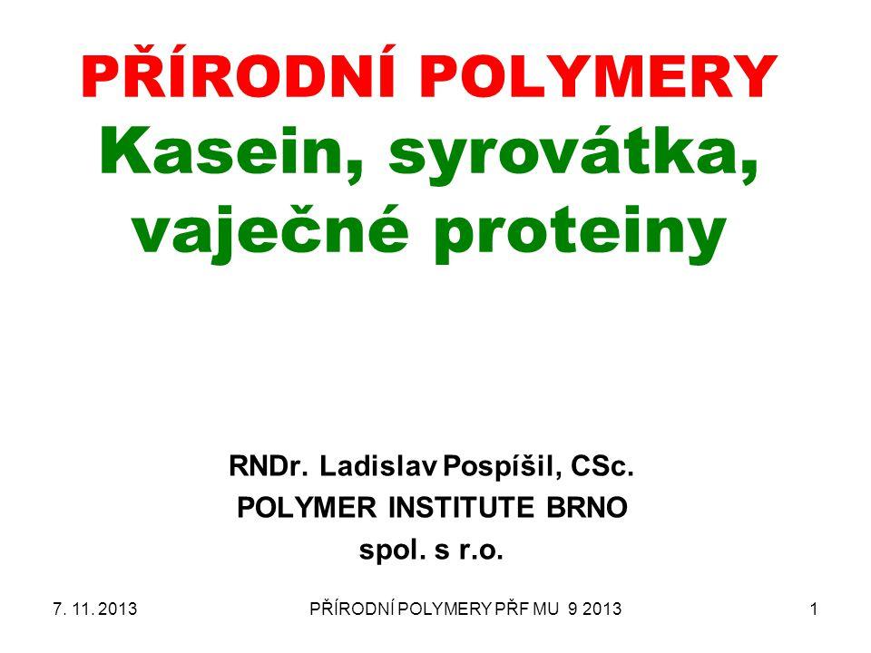 PŘÍRODNÍ POLYMERY Kasein, syrovátka, vaječné proteiny