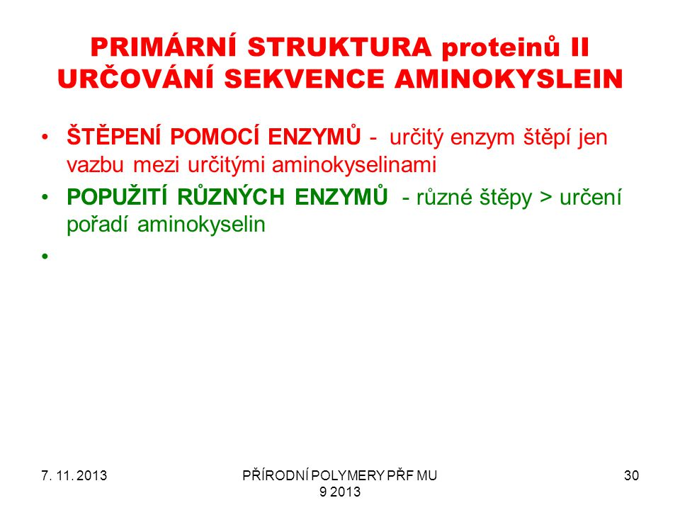 PRIMÁRNÍ STRUKTURA proteinů II URČOVÁNÍ SEKVENCE AMINOKYSLEIN