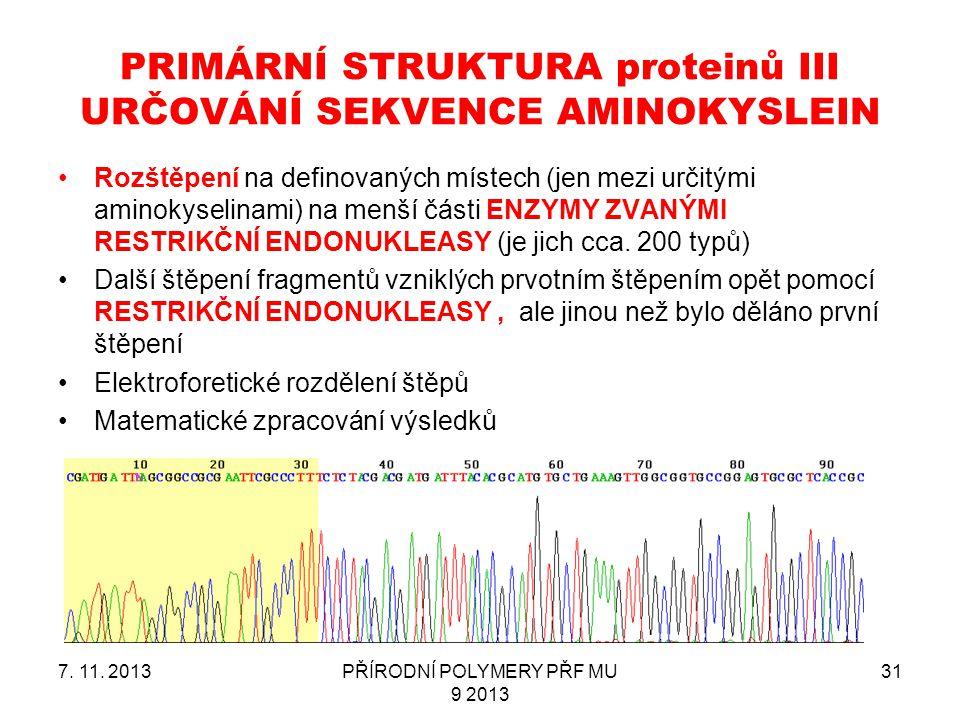 PRIMÁRNÍ STRUKTURA proteinů III URČOVÁNÍ SEKVENCE AMINOKYSLEIN