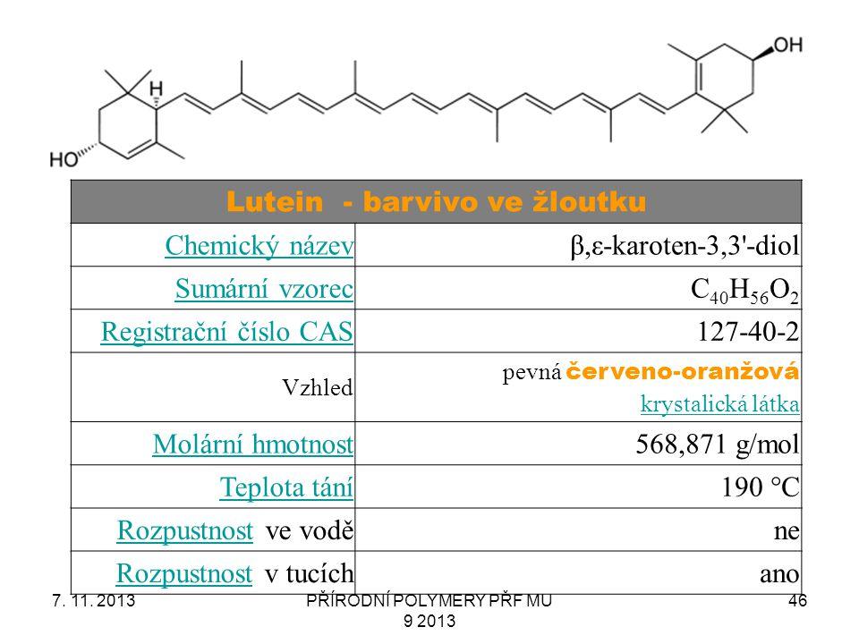 Lutein - barvivo ve žloutku Chemický název β,ε-karoten-3,3 -diol