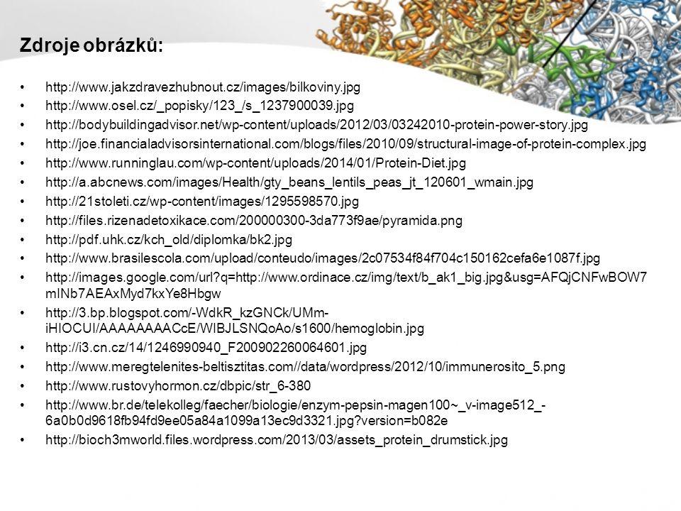 Zdroje obrázků: http://www.jakzdravezhubnout.cz/images/bilkoviny.jpg