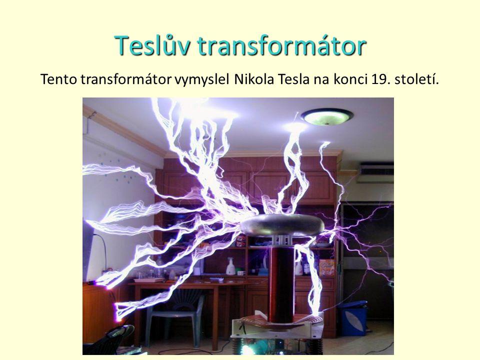 Tento transformátor vymyslel Nikola Tesla na konci 19. století.