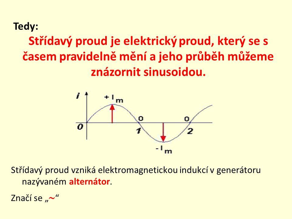 Tedy: Střídavý proud je elektrický proud, který se s časem pravidelně mění a jeho průběh můžeme znázornit sinusoidou.