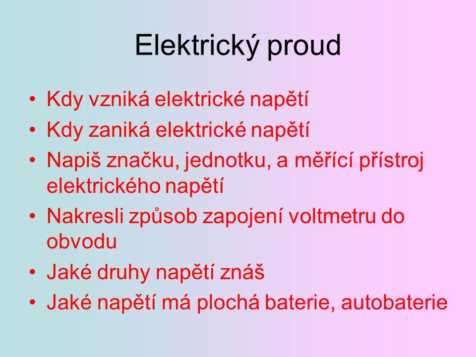 Elektrický proud Kdy vzniká elektrické napětí