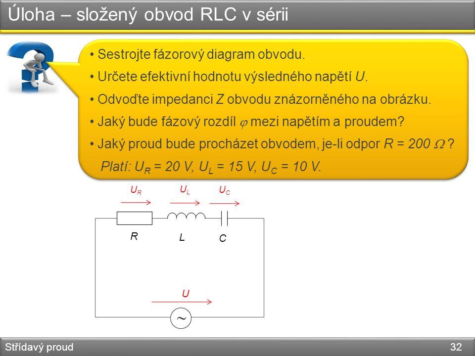 Úloha – složený obvod RLC v sérii