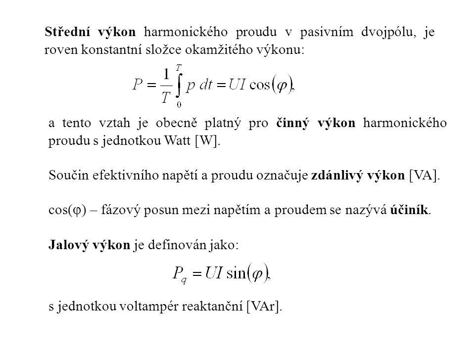 Střední výkon harmonického proudu v pasivním dvojpólu, je roven konstantní složce okamžitého výkonu: