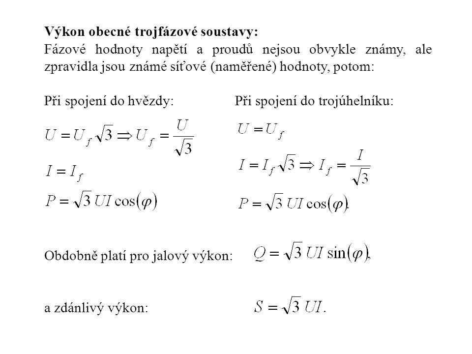 Výkon obecné trojfázové soustavy: