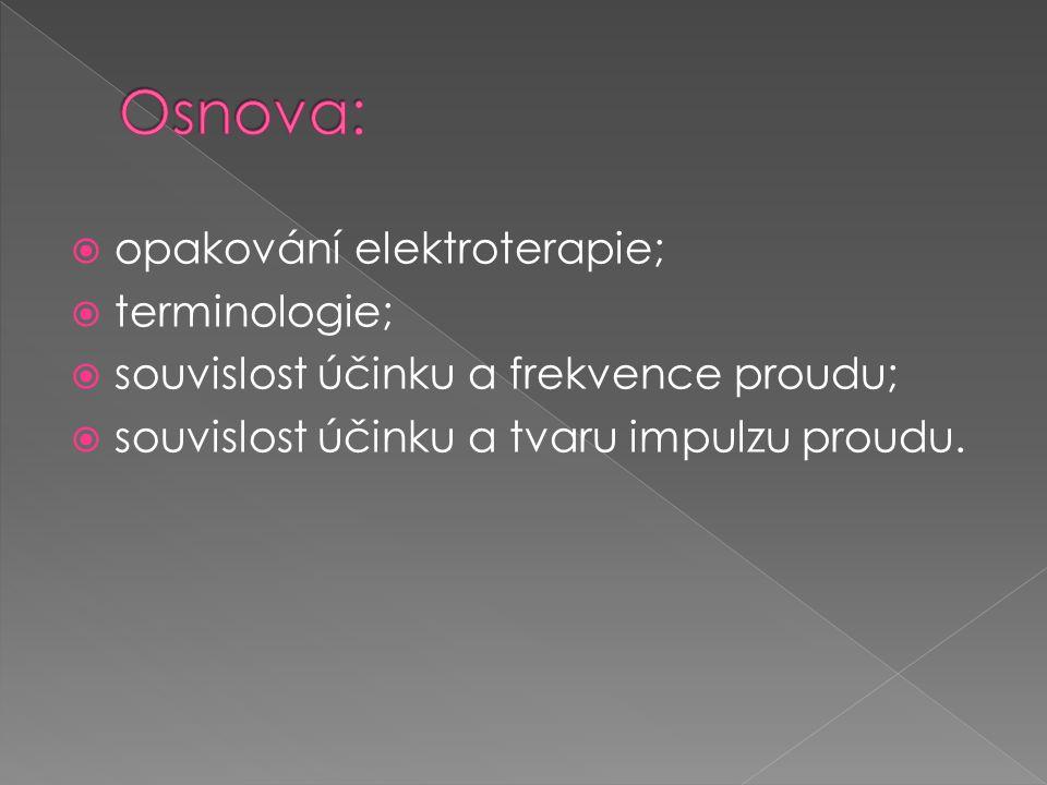 Osnova: opakování elektroterapie; terminologie;