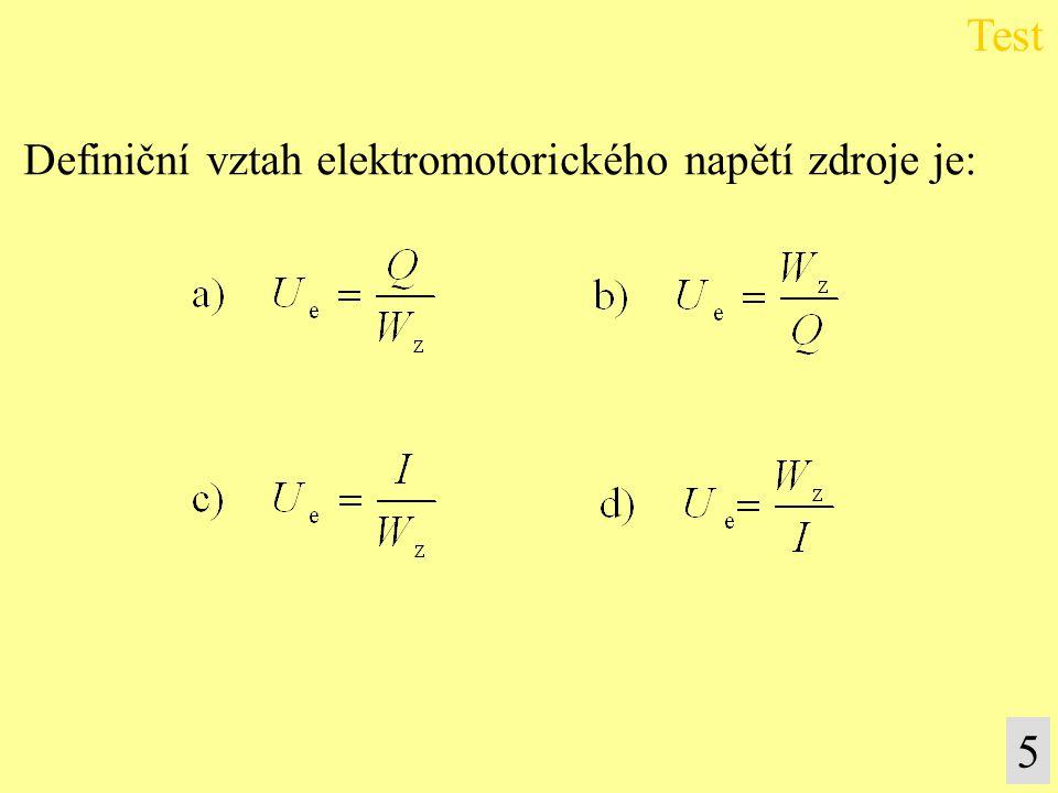 Test Definiční vztah elektromotorického napětí zdroje je: 5