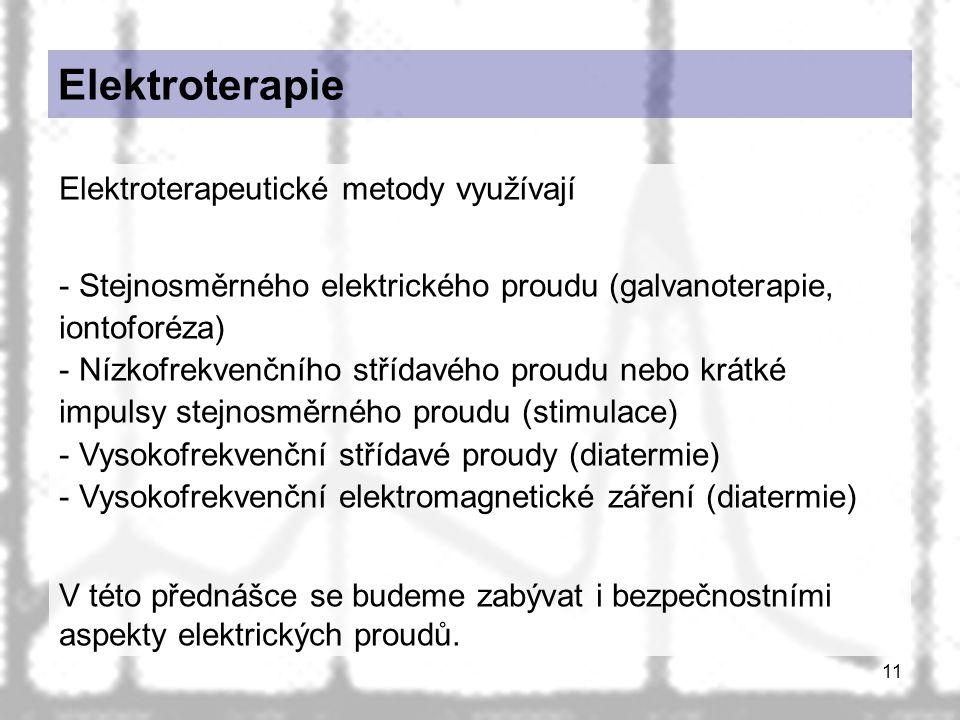 Elektroterapie Elektroterapeutické metody využívají