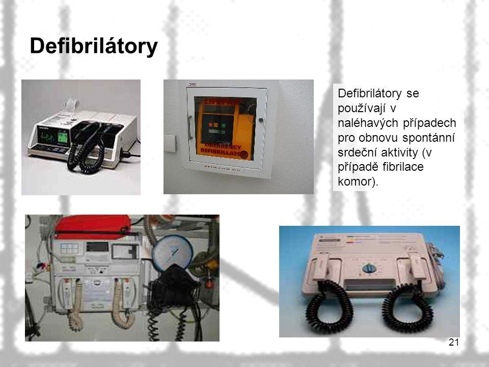Defibrilátory Defibrilátory se používají v naléhavých případech pro obnovu spontánní srdeční aktivity (v případě fibrilace komor).