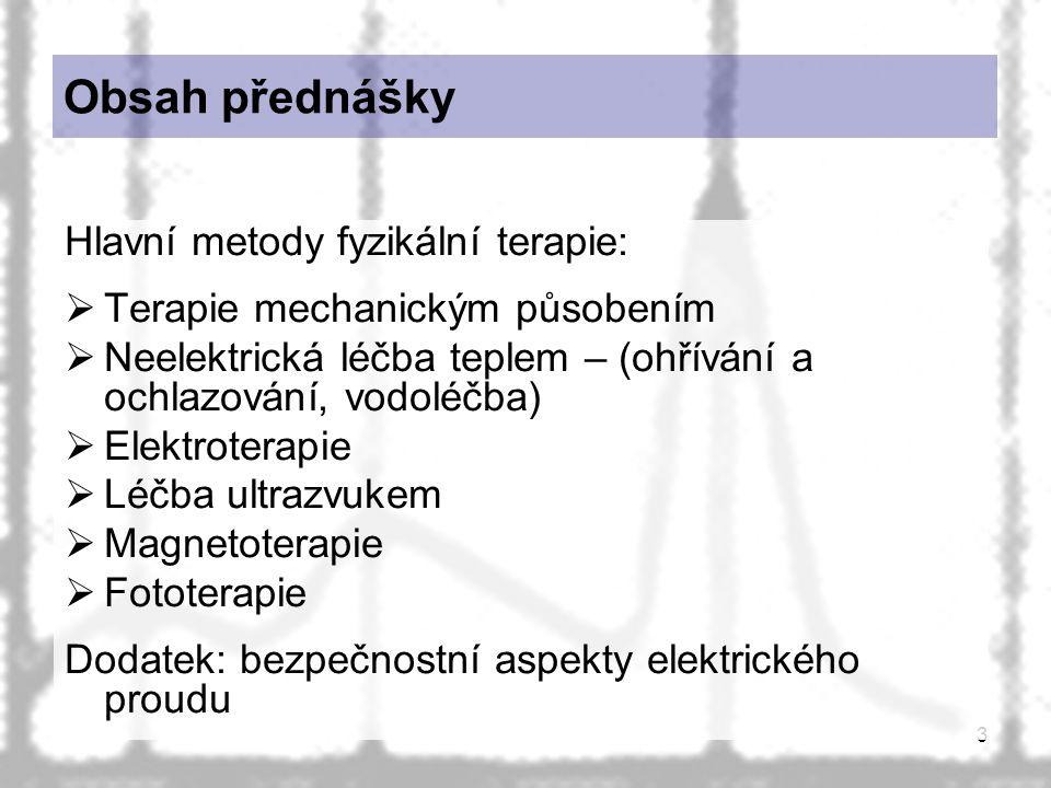 Obsah přednášky Hlavní metody fyzikální terapie: