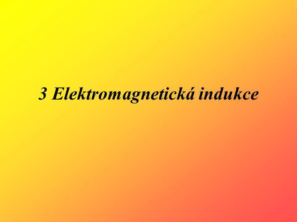3 Elektromagnetická indukce