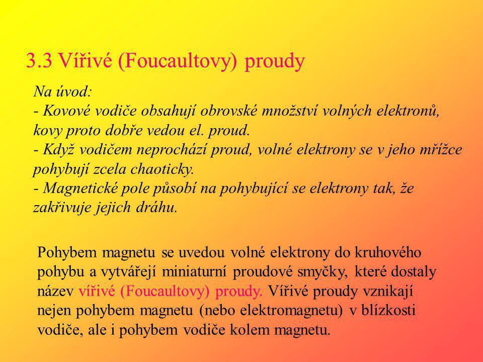 3.3 Vířivé (Foucaultovy) proudy