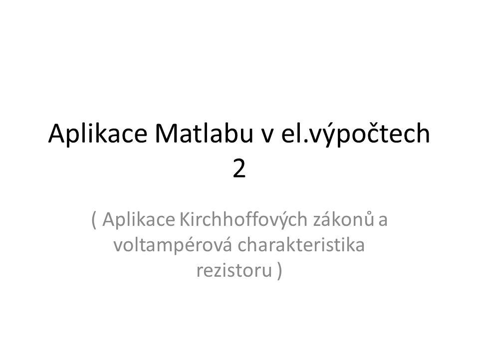 Aplikace Matlabu v el.výpočtech 2