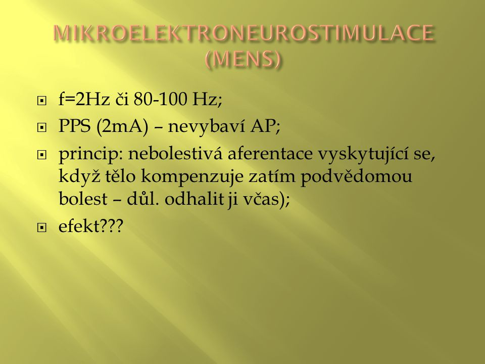 MIKROELEKTRONEUROSTIMULACE (MENS)