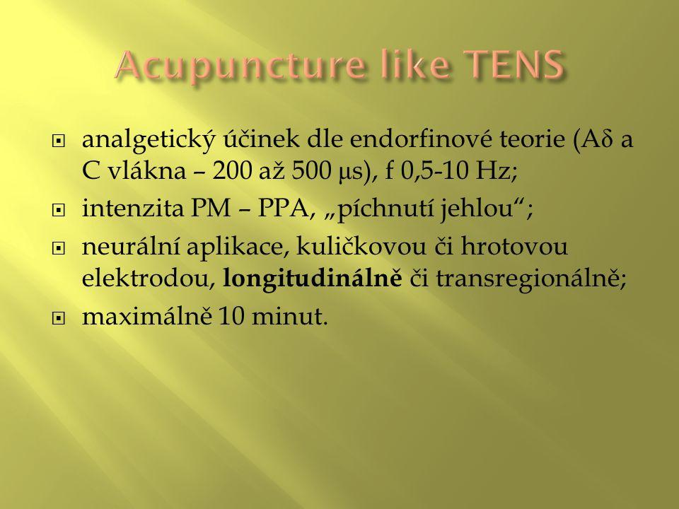 Acupuncture like TENS analgetický účinek dle endorfinové teorie (Aδ a C vlákna – 200 až 500 μs), f 0,5-10 Hz;