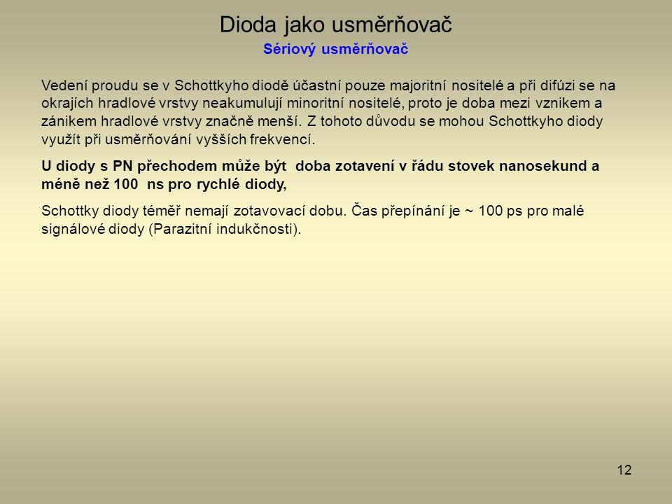 Dioda jako usměrňovač Sériový usměrňovač