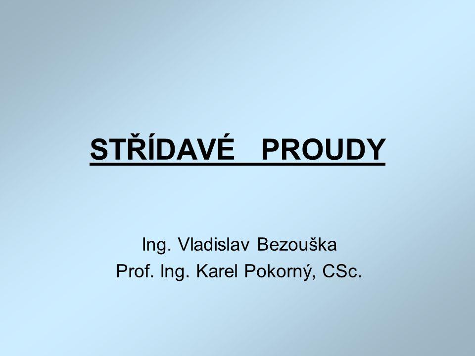 Ing. Vladislav Bezouška Prof. Ing. Karel Pokorný, CSc.