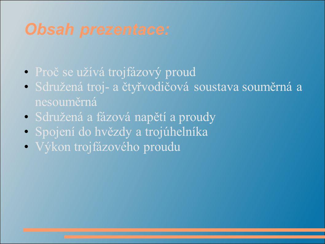 Obsah prezentace: Proč se užívá trojfázový proud
