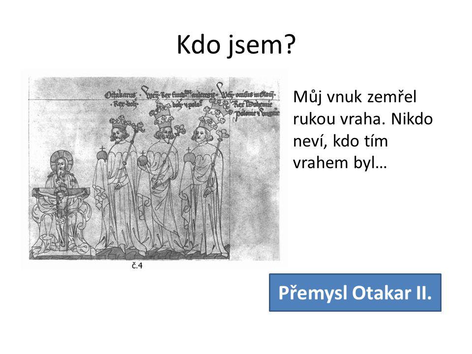 Kdo jsem Přemysl Otakar II.