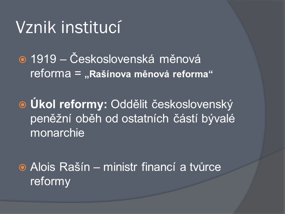 """Vznik institucí 1919 – Československá měnová reforma = """"Rašínova měnová reforma"""