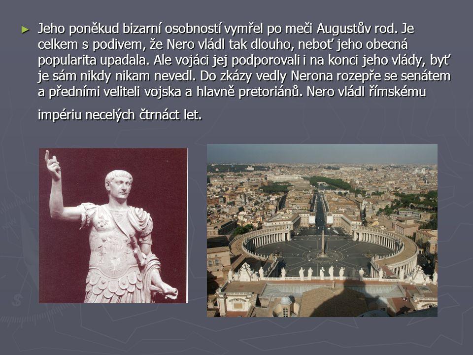 Jeho poněkud bizarní osobností vymřel po meči Augustův rod