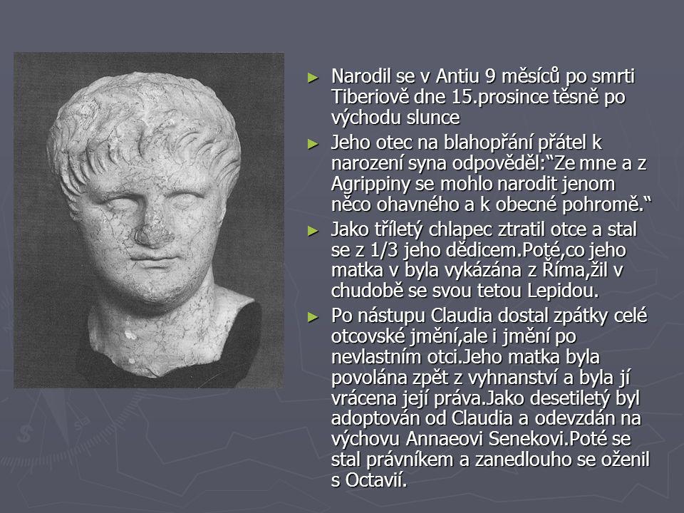 Narodil se v Antiu 9 měsíců po smrti Tiberiově dne 15