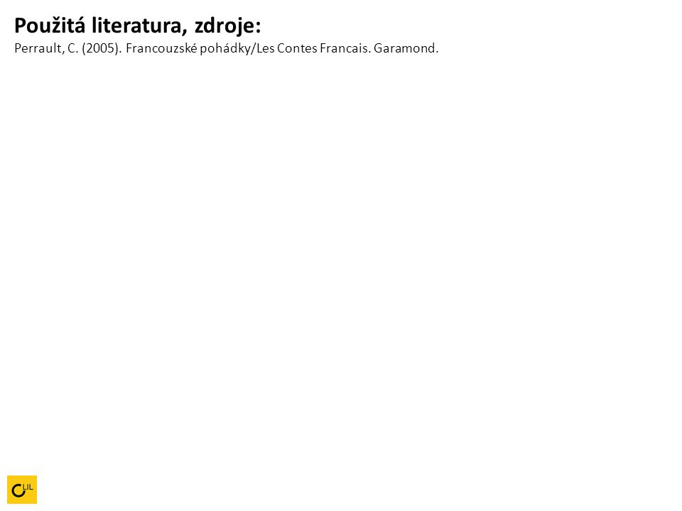 Použitá literatura, zdroje: Perrault, C. (2005)