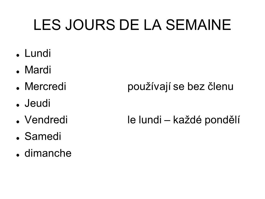 LES JOURS DE LA SEMAINE Lundi Mardi Mercredi používají se bez členu