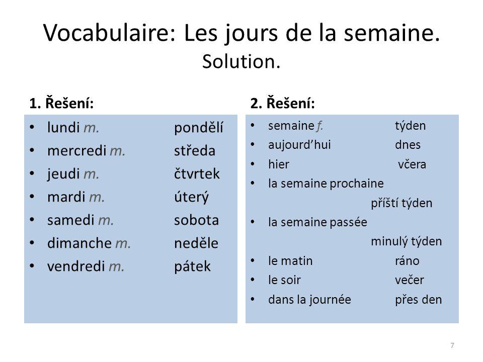 Grammaire Les jours Jména dní se používají obvykle bez členu: