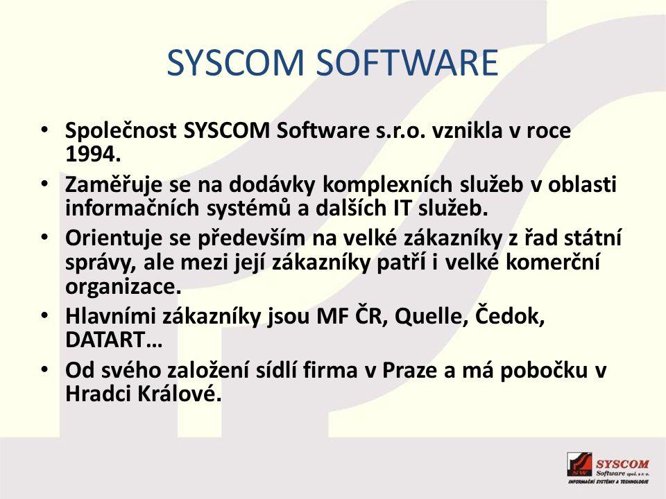 SYSCOM SOFTWARE Společnost SYSCOM Software s.r.o. vznikla v roce 1994.