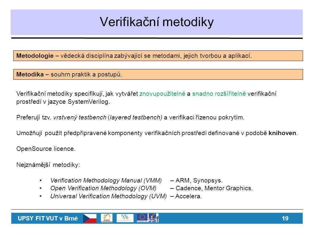 Verifikační metodiky Metodologie – vědecká disciplína zabývající se metodami, jejich tvorbou a aplikací.
