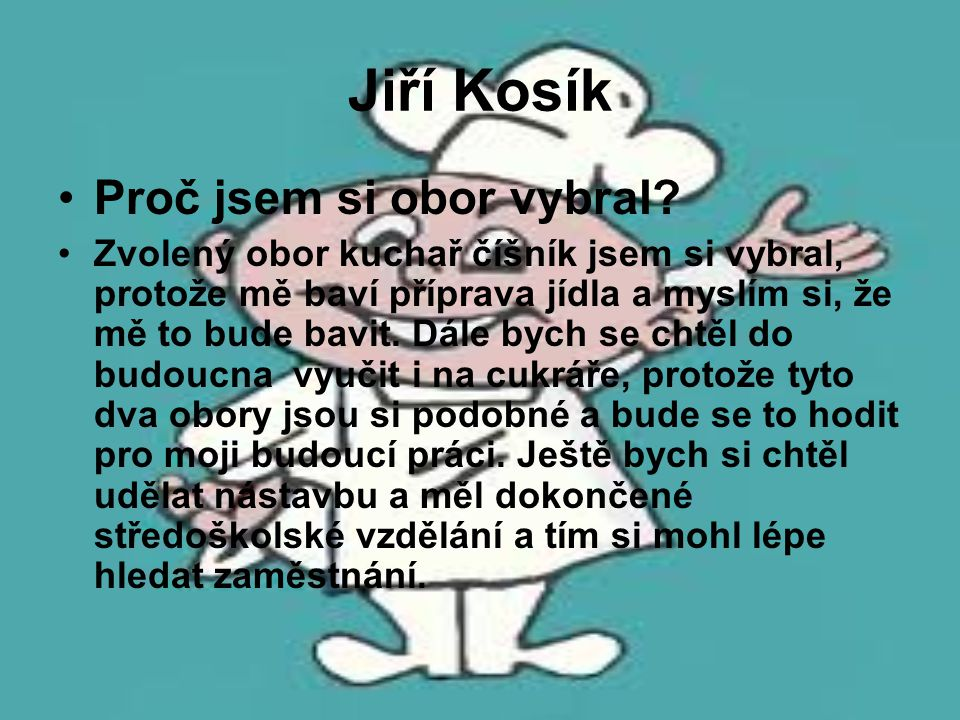 Jiří Kosík Proč jsem si obor vybral