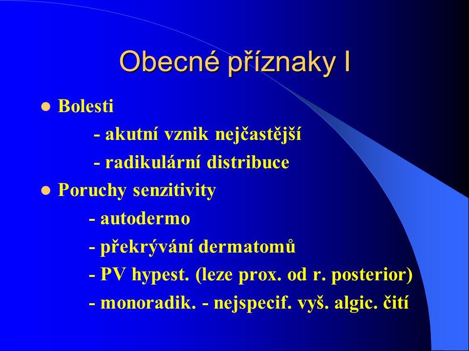 Obecné příznaky I Bolesti - akutní vznik nejčastější