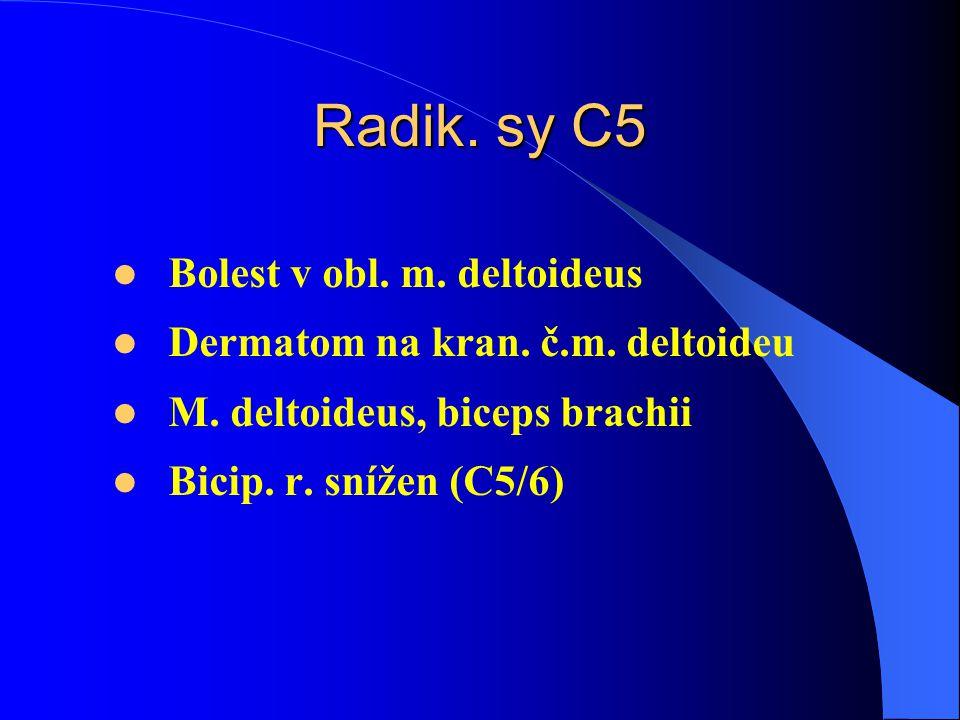 Radik. sy C5 Bolest v obl. m. deltoideus