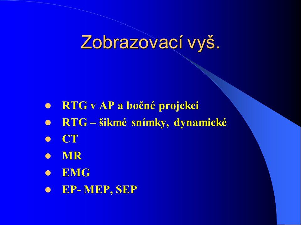 Zobrazovací vyš. RTG v AP a bočné projekci