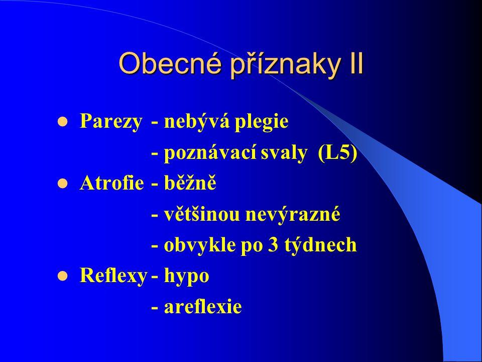 Obecné příznaky II Parezy - nebývá plegie - poznávací svaly (L5)