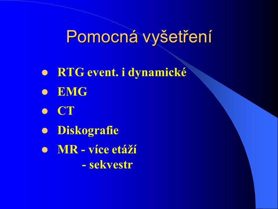 Pomocná vyšetření RTG event. i dynamické EMG CT Diskografie