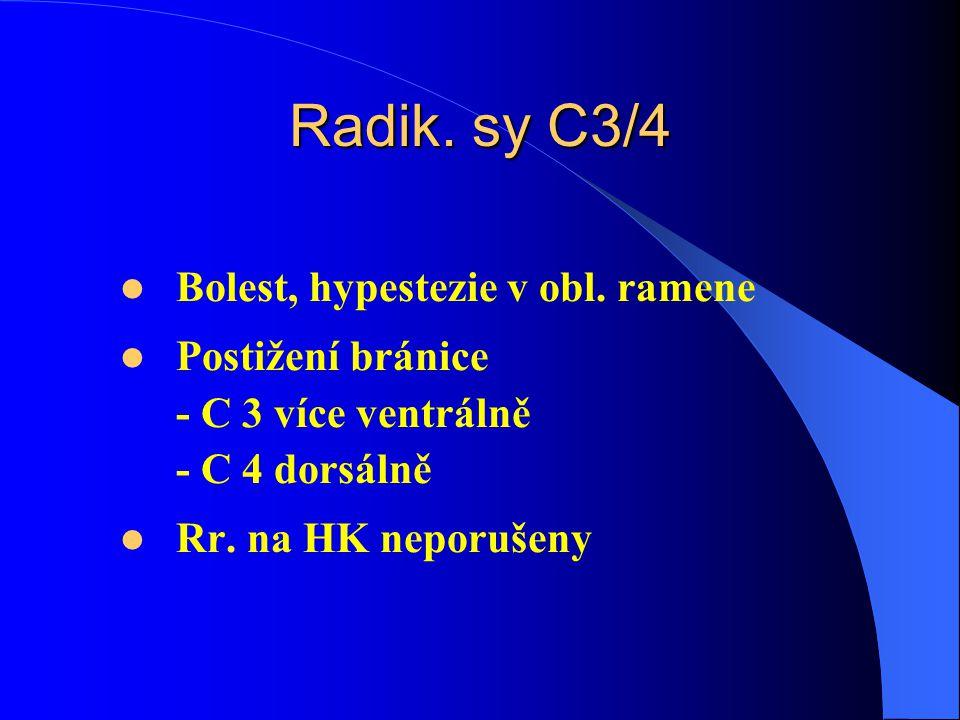Radik. sy C3/4 Bolest, hypestezie v obl. ramene