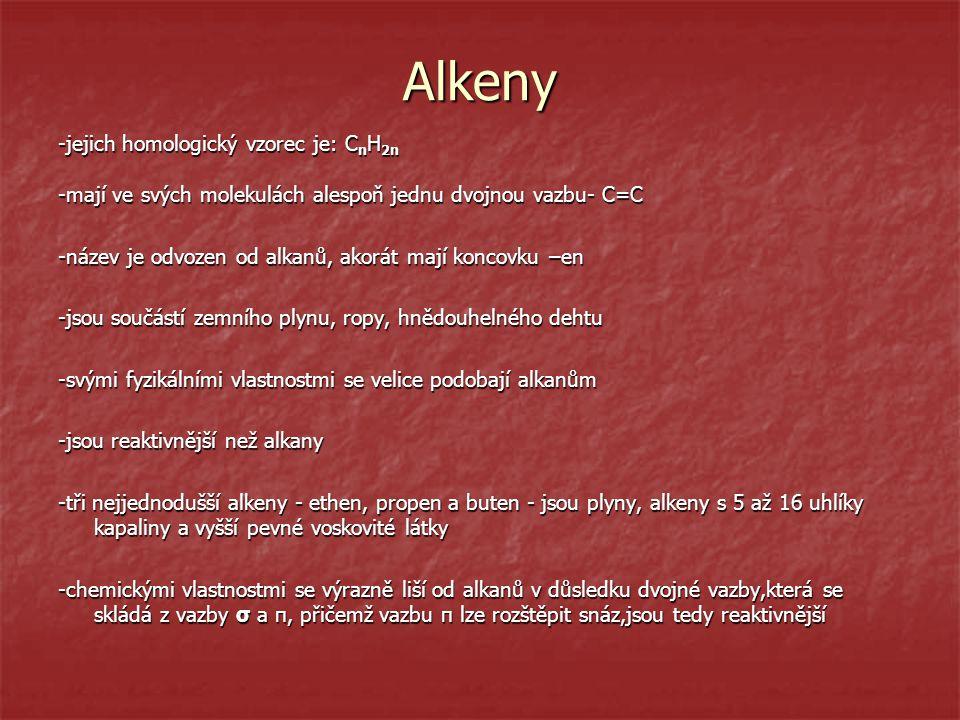 Alkeny -jejich homologický vzorec je: CnH2n
