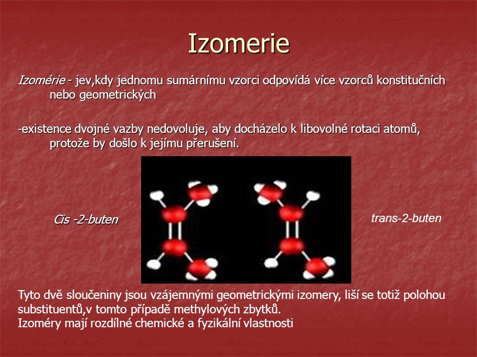 Izomerie Izomérie - jev,kdy jednomu sumárnímu vzorci odpovídá více vzorců konstitučních nebo geometrických.