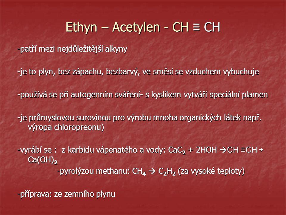 Ethyn – Acetylen - CH ≡ CH