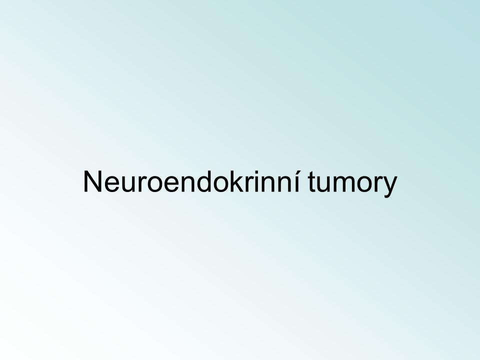 Neuroendokrinní tumory