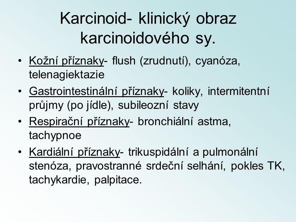 Karcinoid- klinický obraz karcinoidového sy.