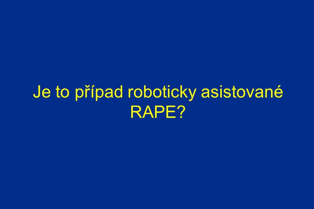 Je to případ roboticky asistované RAPE