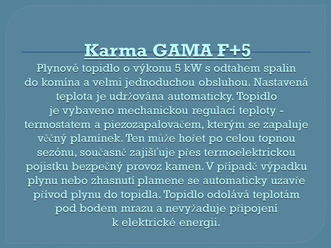 Karma GAMA F+5 Plynové topidlo o výkonu 5 kW s odtahem spalin do komína a velmi jednoduchou obsluhou.