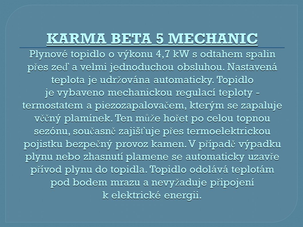 KARMA BETA 5 MECHANIC Plynové topidlo o výkonu 4,7 kW s odtahem spalin přes zeď a velmi jednoduchou obsluhou.